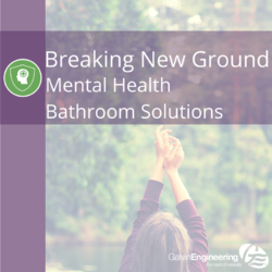 Our Commitment to Breaking New Ground in Mental Health Bathroom Solutions